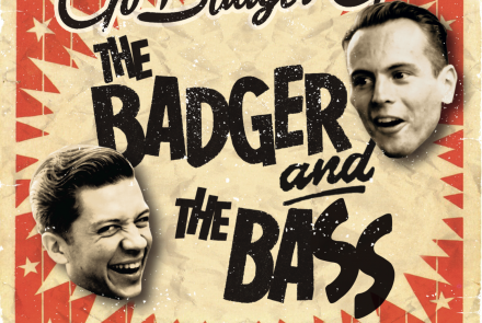 The Badger and the Bass – Go Badger Go (7″)